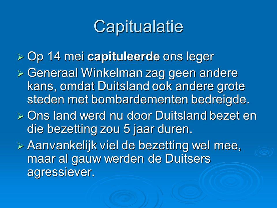 Capitualatie Op 14 mei capituleerde ons leger
