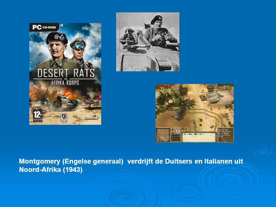 Montgomery (Engelse generaal) verdrijft de Duitsers en Italianen uit Noord-Afrika (1943)