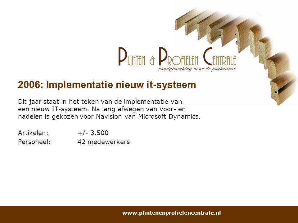 2006: Implementatie nieuw it-systeem