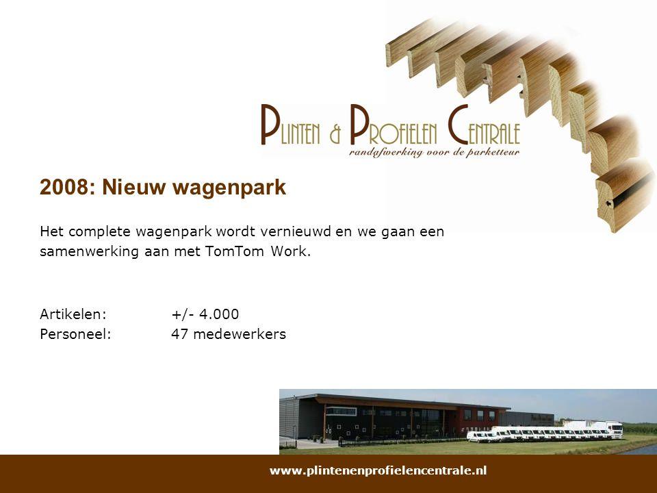 2008: Nieuw wagenpark Het complete wagenpark wordt vernieuwd en we gaan een. samenwerking aan met TomTom Work.