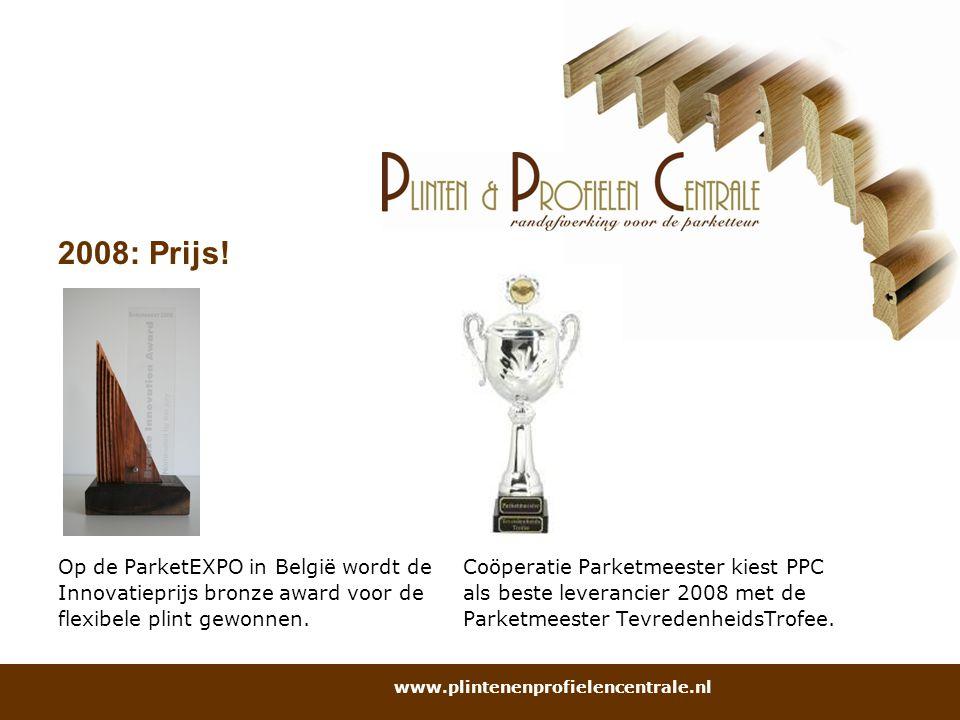 2008: Prijs! Op de ParketEXPO in België wordt de Coöperatie Parketmeester kiest PPC.