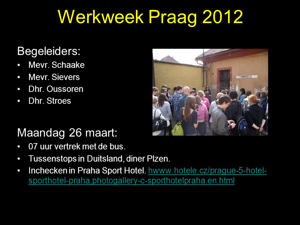 Werkweek Praag 2012 Begeleiders: Maandag 26 maart: Mevr. Schaake