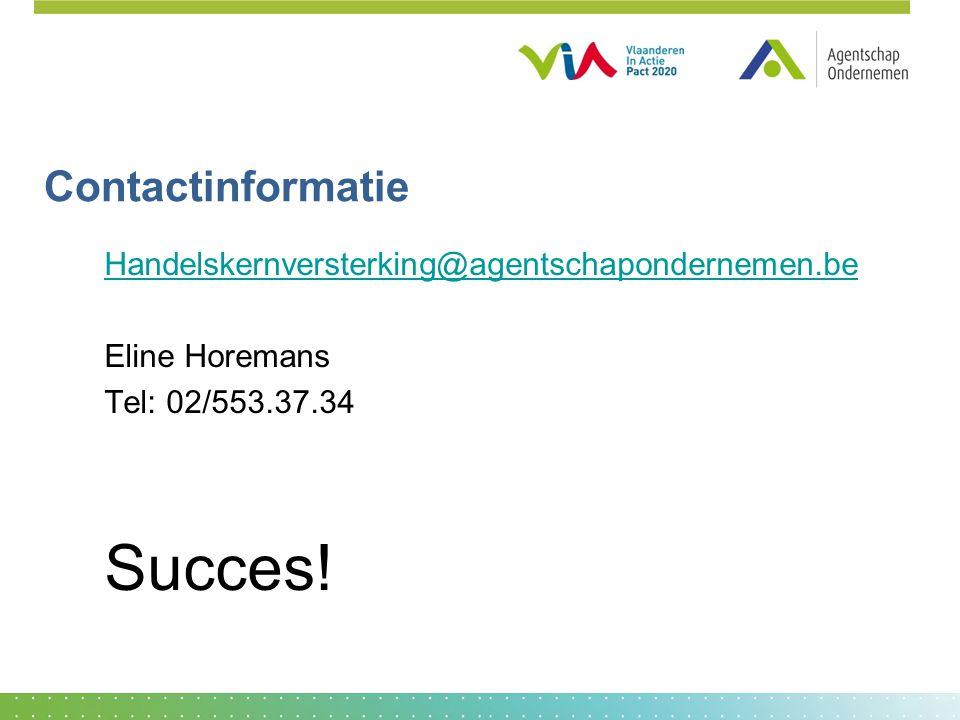 Contactinformatie Handelskernversterking@agentschapondernemen.be. Eline Horemans. Tel: 02/553.37.34.