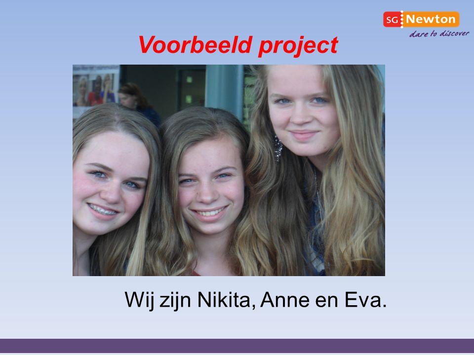 Voorbeeld project Wij zijn Nikita, Anne en Eva. Nederlandse taal