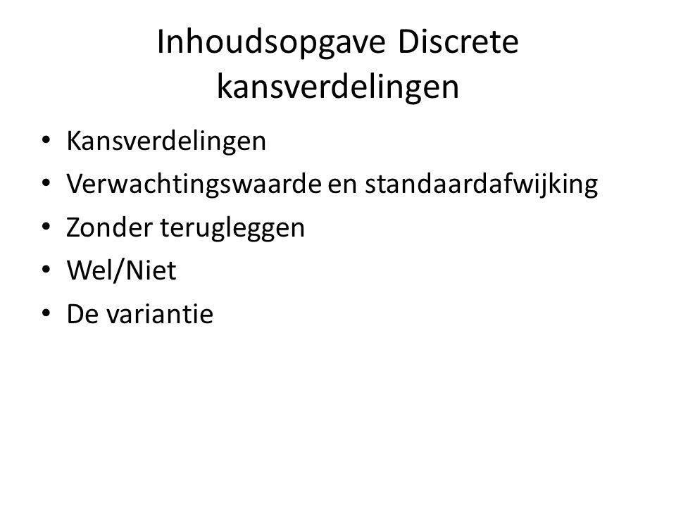 Inhoudsopgave Discrete kansverdelingen