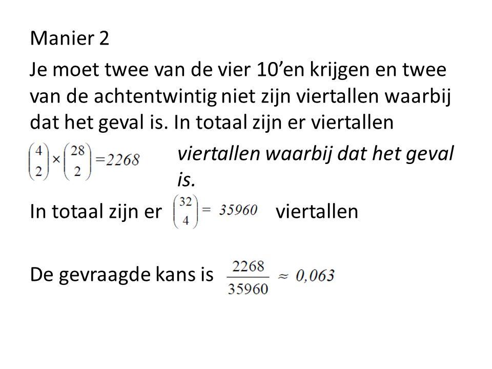 Manier 2 Je moet twee van de vier 10'en krijgen en twee van de achtentwintig niet zijn viertallen waarbij dat het geval is.