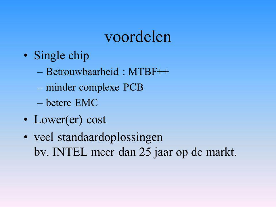 voordelen Single chip Lower(er) cost