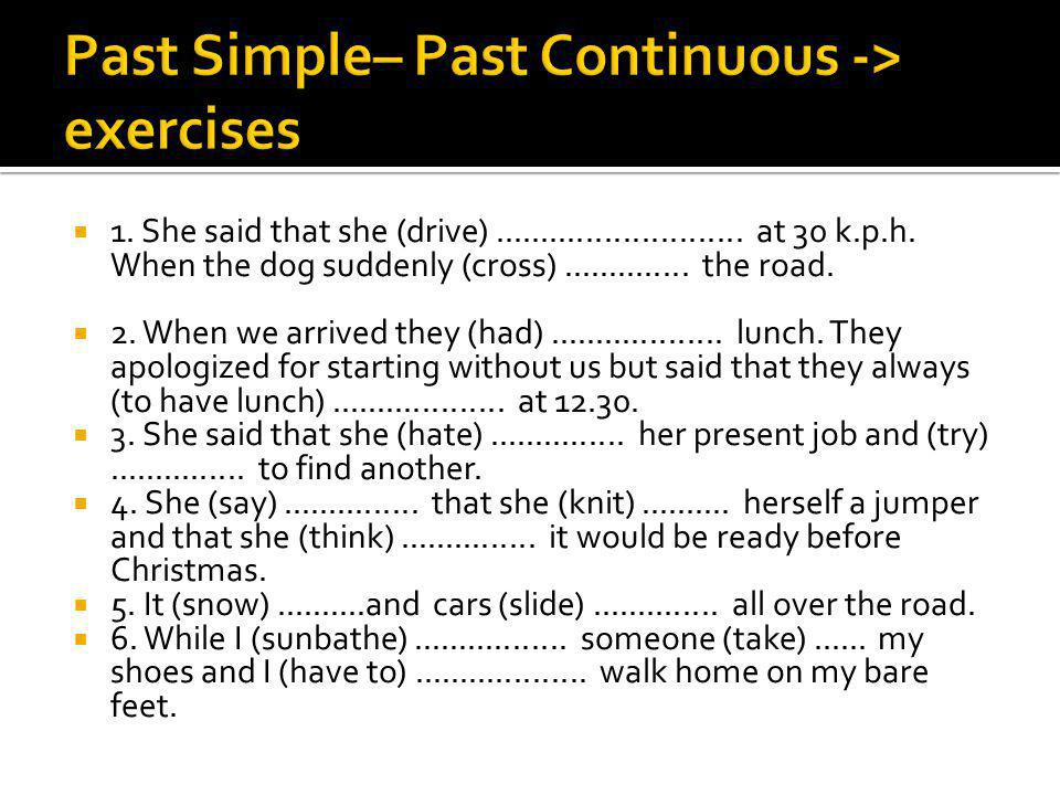 Past Simple– Past Continuous -> exercises