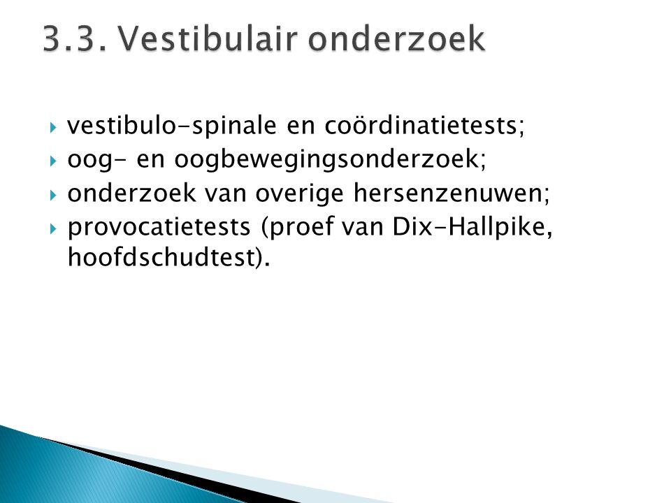 3.3. Vestibulair onderzoek