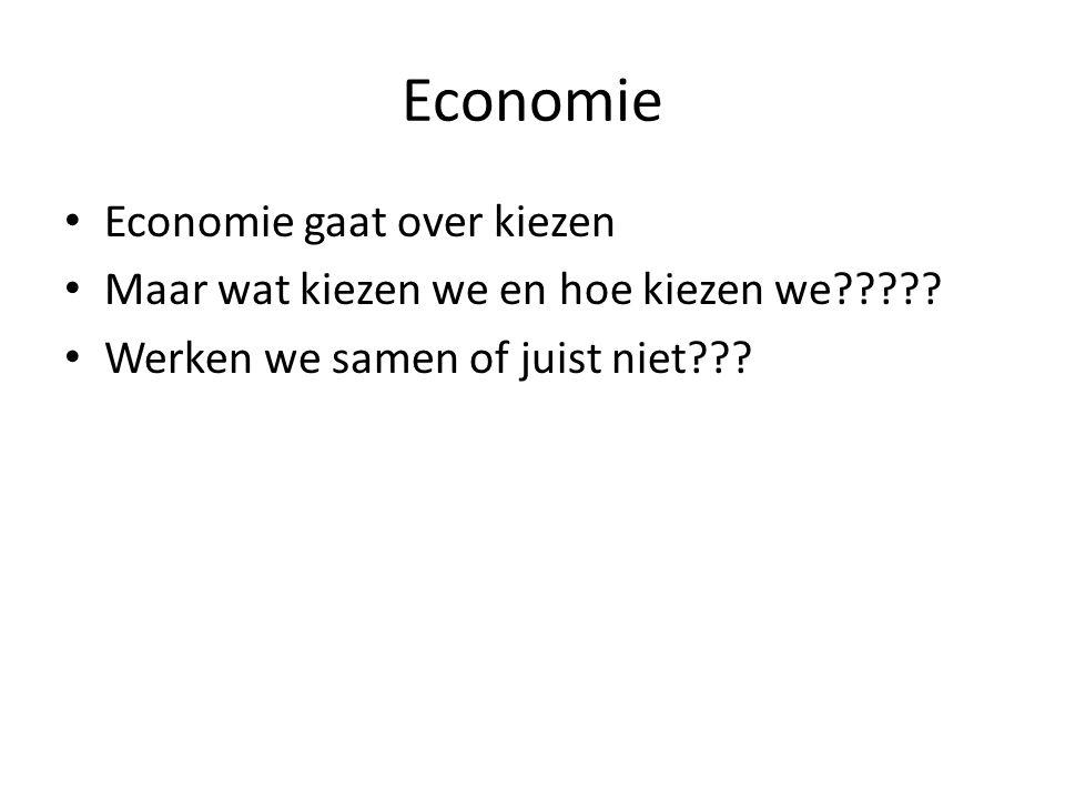 Economie Economie gaat over kiezen