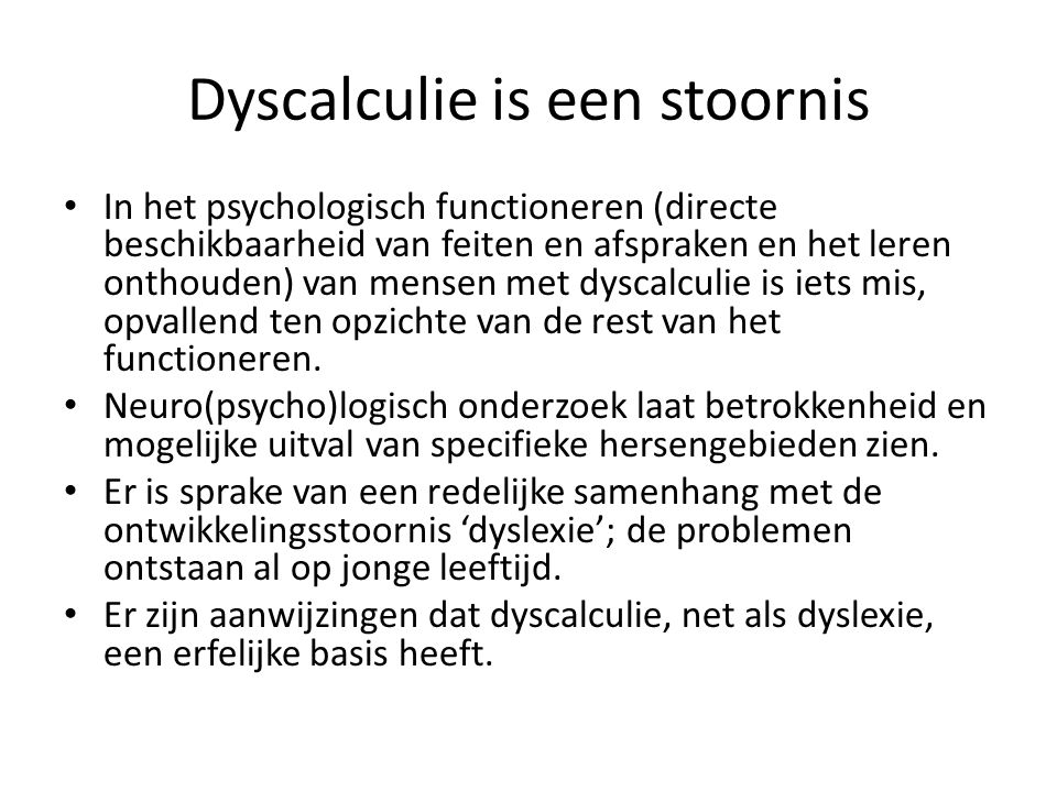 Dyscalculie is een stoornis