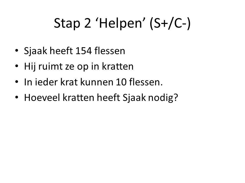 Stap 2 'Helpen' (S+/C-) Sjaak heeft 154 flessen