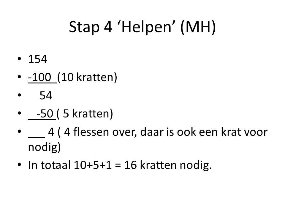 Stap 4 'Helpen' (MH) 154 -100 (10 kratten) 54 -50 ( 5 kratten)