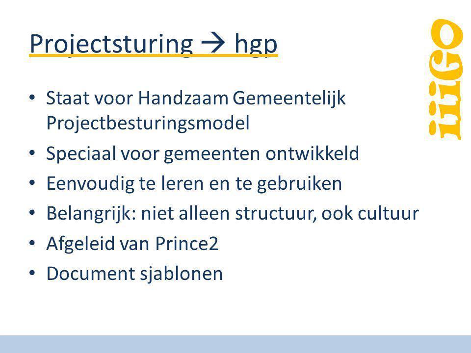 Projectsturing  hgp Staat voor Handzaam Gemeentelijk Projectbesturingsmodel. Speciaal voor gemeenten ontwikkeld.