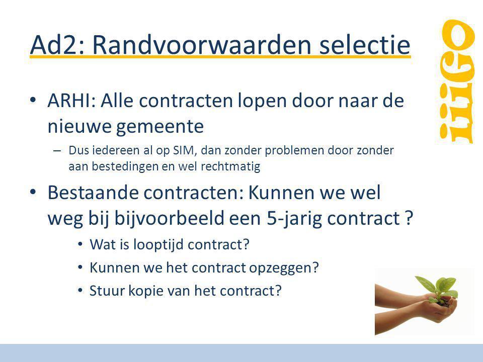 Ad2: Randvoorwaarden selectie