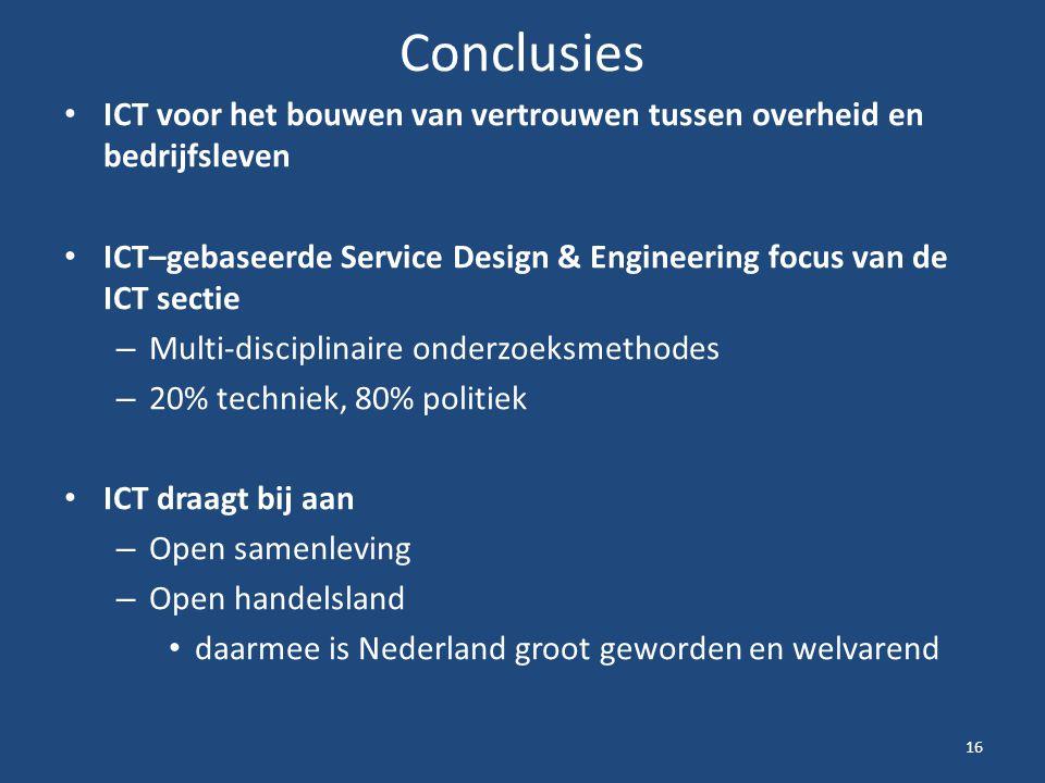 Conclusies ICT voor het bouwen van vertrouwen tussen overheid en bedrijfsleven. ICT–gebaseerde Service Design & Engineering focus van de ICT sectie.