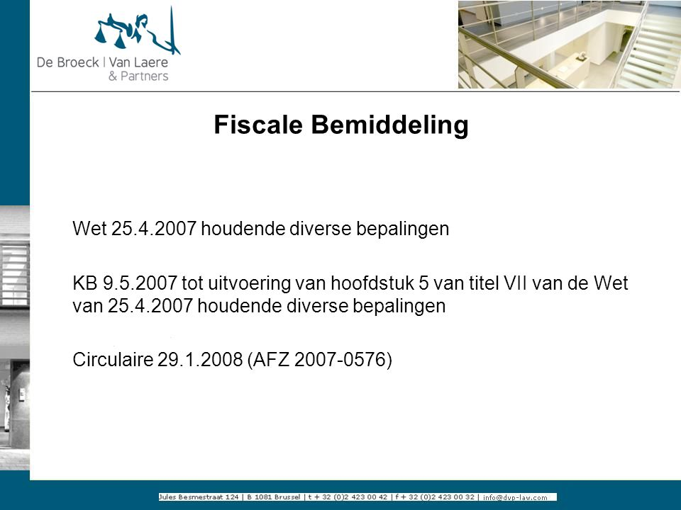 Fiscale Bemiddeling Wet 25.4.2007 houdende diverse bepalingen