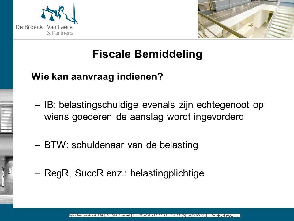 Fiscale Bemiddeling Wie kan aanvraag indienen