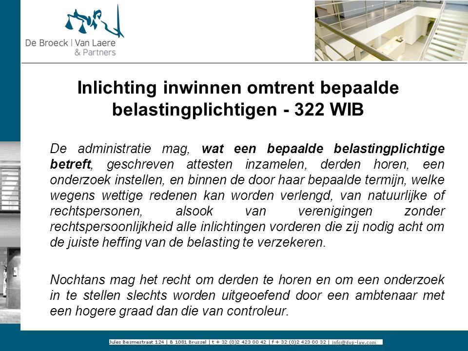 Inlichting inwinnen omtrent bepaalde belastingplichtigen - 322 WIB
