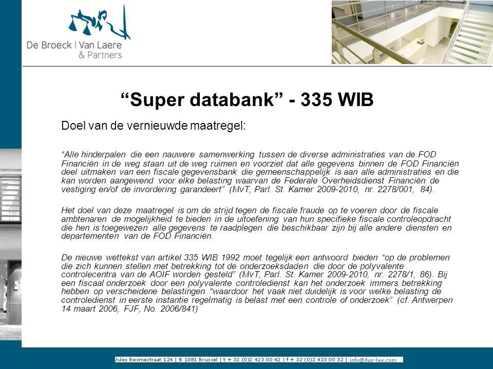 Super databank - 335 WIB Doel van de vernieuwde maatregel: