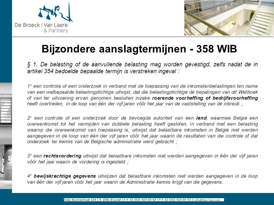 Bijzondere aanslagtermijnen - 358 WIB