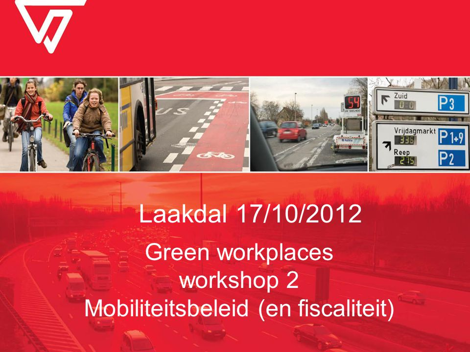 Green workplaces workshop 2 Mobiliteitsbeleid (en fiscaliteit)