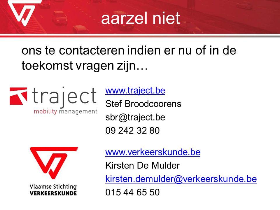 aarzel niet ons te contacteren indien er nu of in de toekomst vragen zijn… www.traject.be. Stef Broodcoorens.