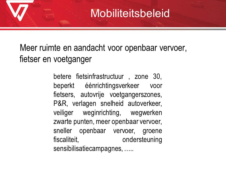 Mobiliteitsbeleid Meer ruimte en aandacht voor openbaar vervoer, fietser en voetganger.