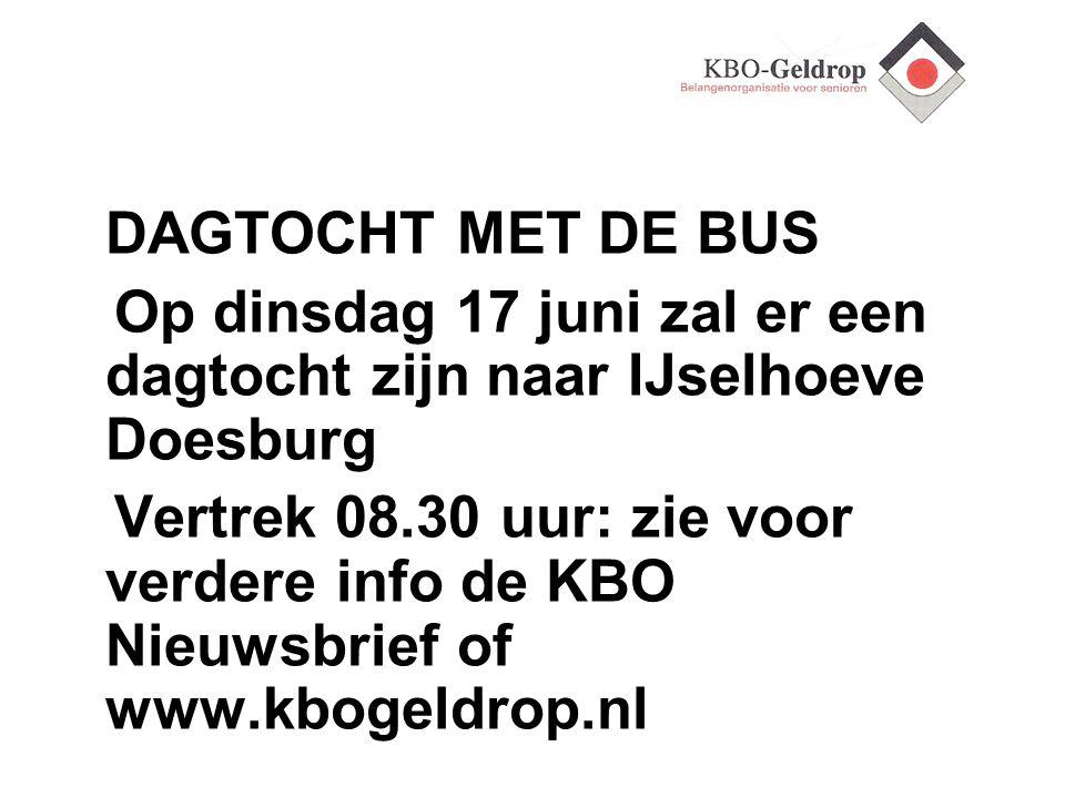 DAGTOCHT MET DE BUS Op dinsdag 17 juni zal er een dagtocht zijn naar IJselhoeve Doesburg.