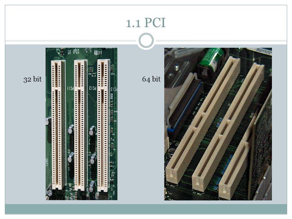 1.1 PCI 32 bit 64 bit