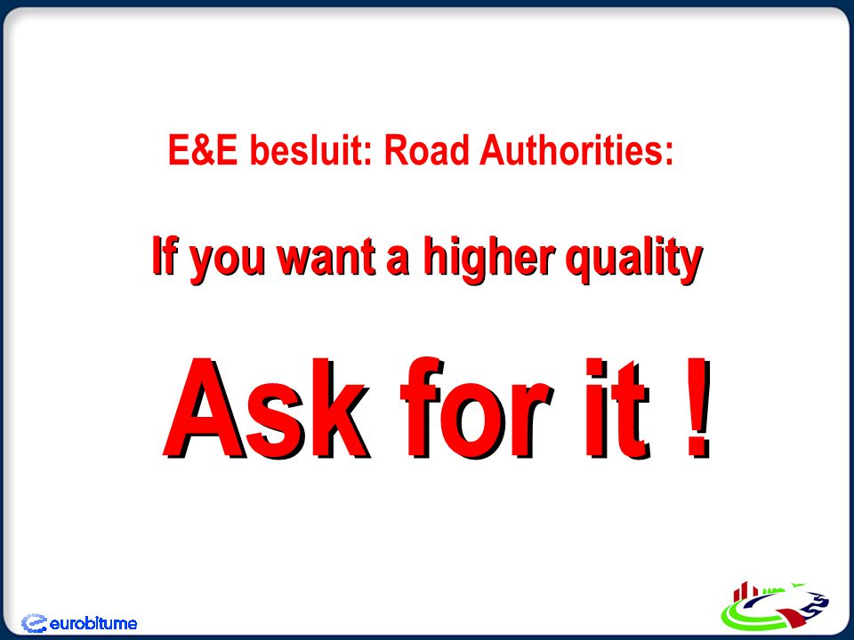 E&E besluit: Road Authorities: If you want a higher quality