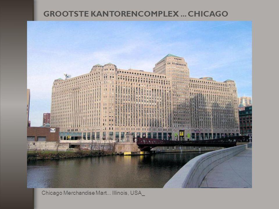 GROOTSTE KANTORENCOMPLEX ... CHICAGO
