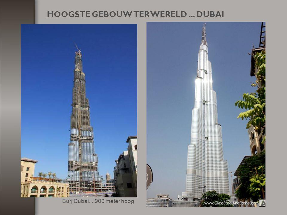 HOOGSTE GEBOUW TER WERELD ... DUBAI