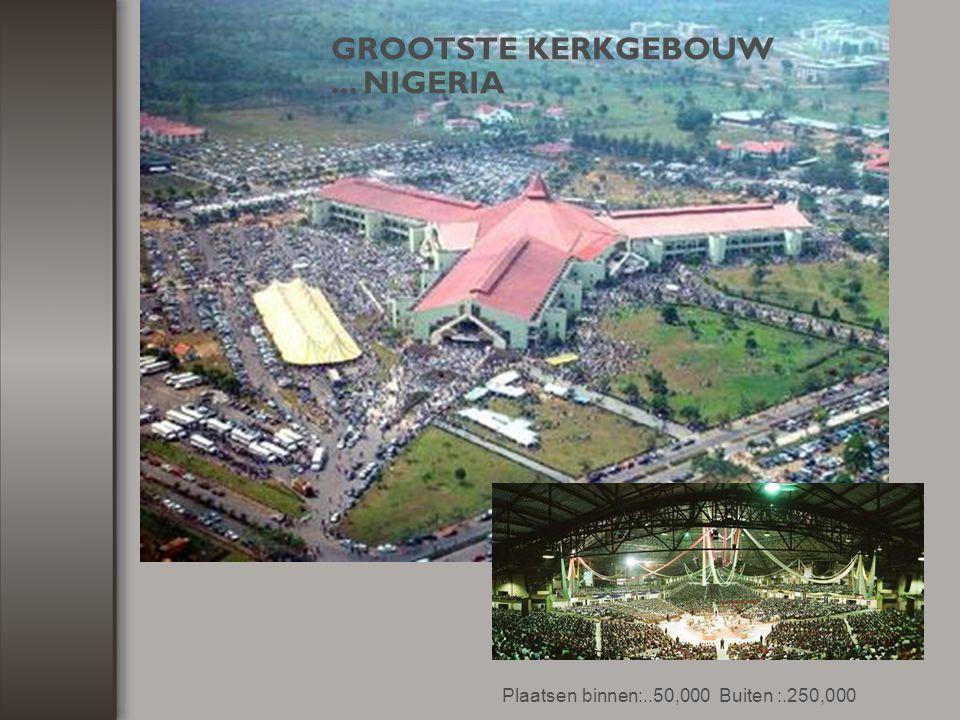 GROOTSTE KERKGEBOUW ... NIGERIA
