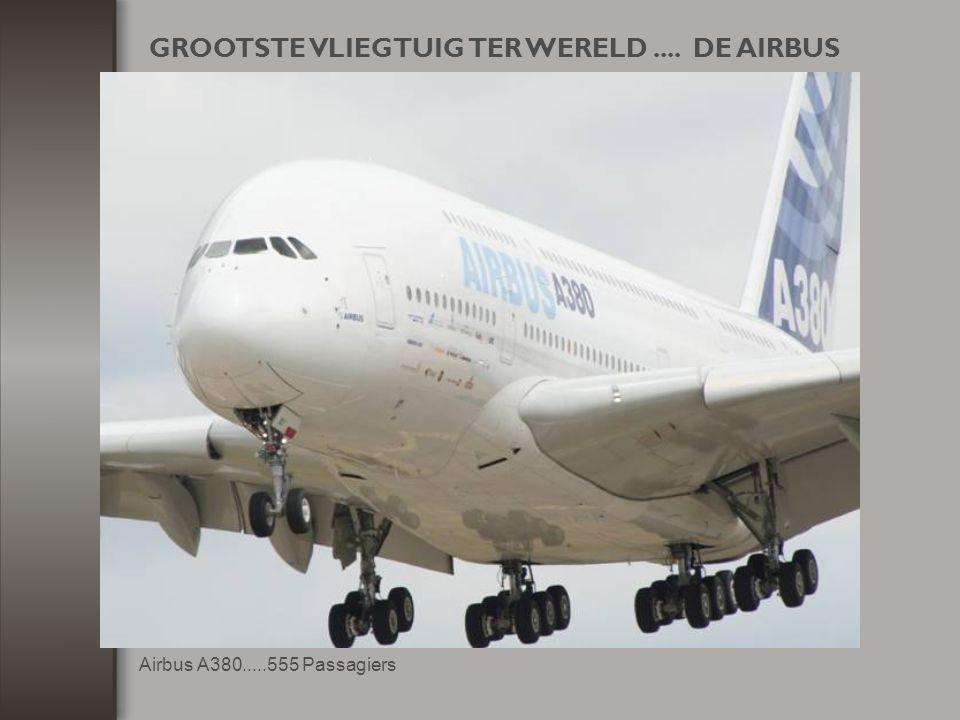 GROOTSTE VLIEGTUIG TER WERELD .... DE AIRBUS