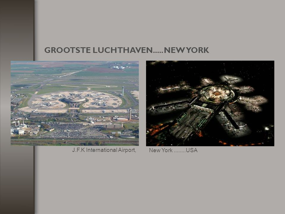 GROOTSTE LUCHTHAVEN..... NEW YORK