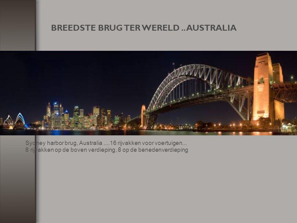 BREEDSTE BRUG TER WERELD .. AUSTRALIA
