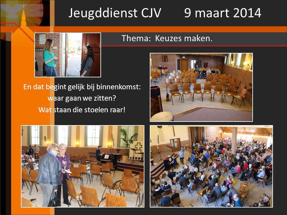 Jeugddienst CJV 9 maart 2014 Thema: Keuzes maken.