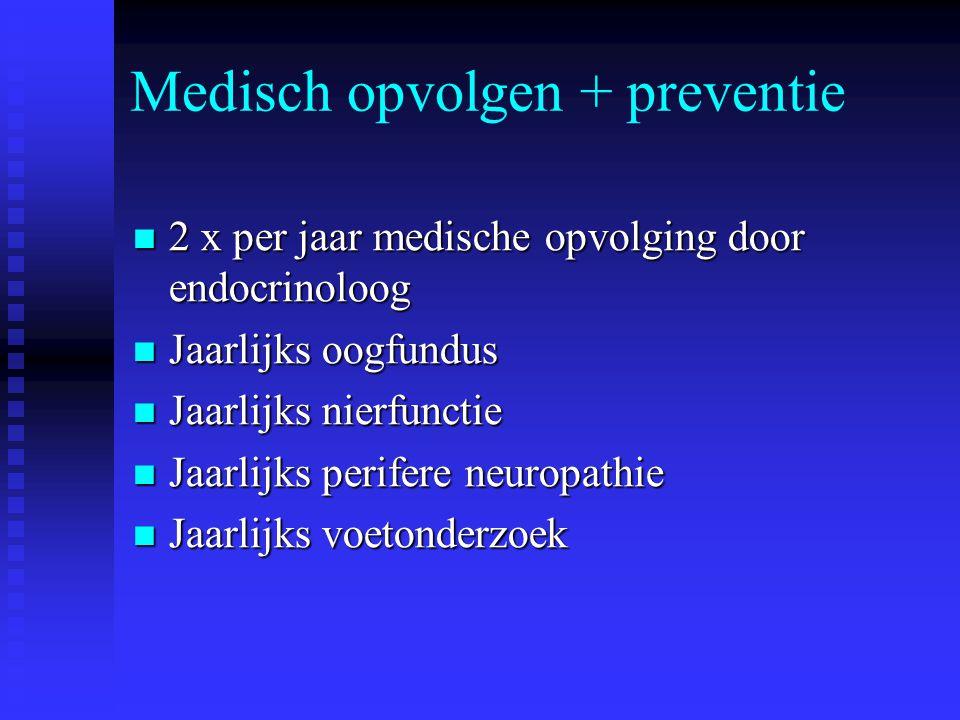 Medisch opvolgen + preventie