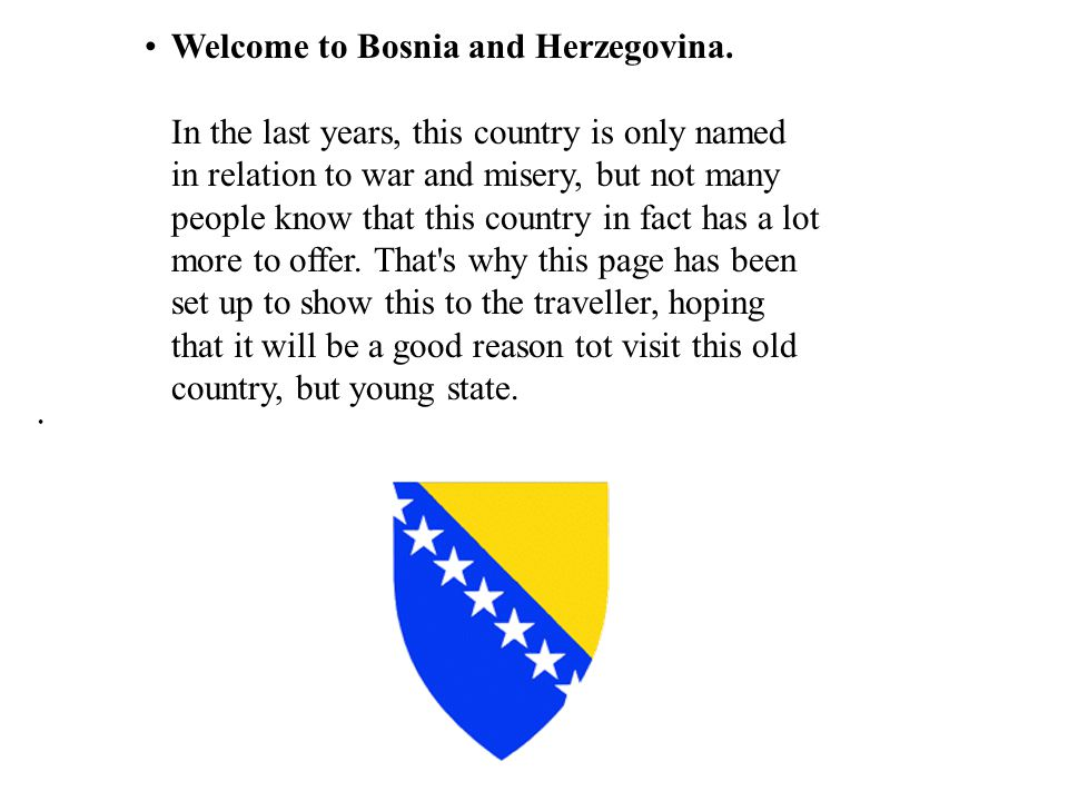 Welcome to Bosnia and Herzegovina