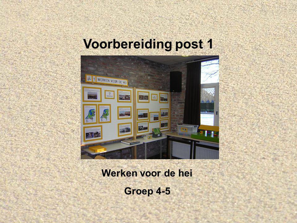 Voorbereiding post 1 Werken voor de hei Groep 4-5