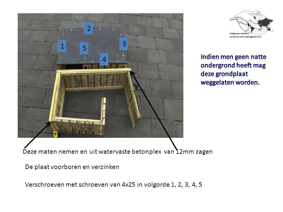 2 3. 1. 5. Indien men geen natte ondergrond heeft mag deze grondplaat weggelaten worden. 4.