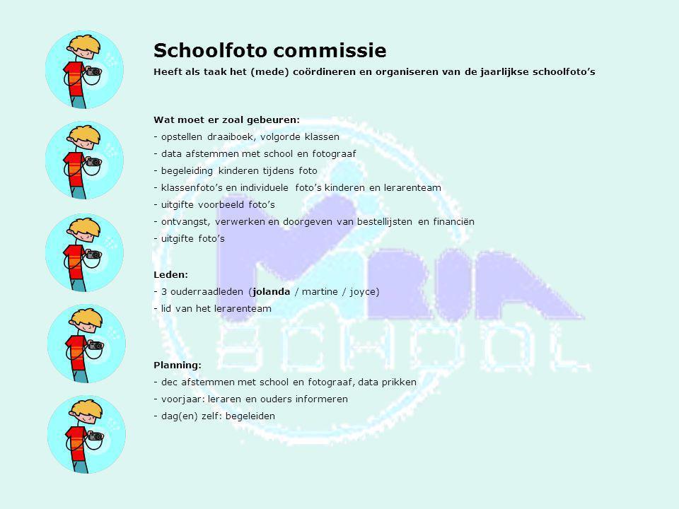 Schoolfoto commissie Heeft als taak het (mede) coördineren en organiseren van de jaarlijkse schoolfoto's.