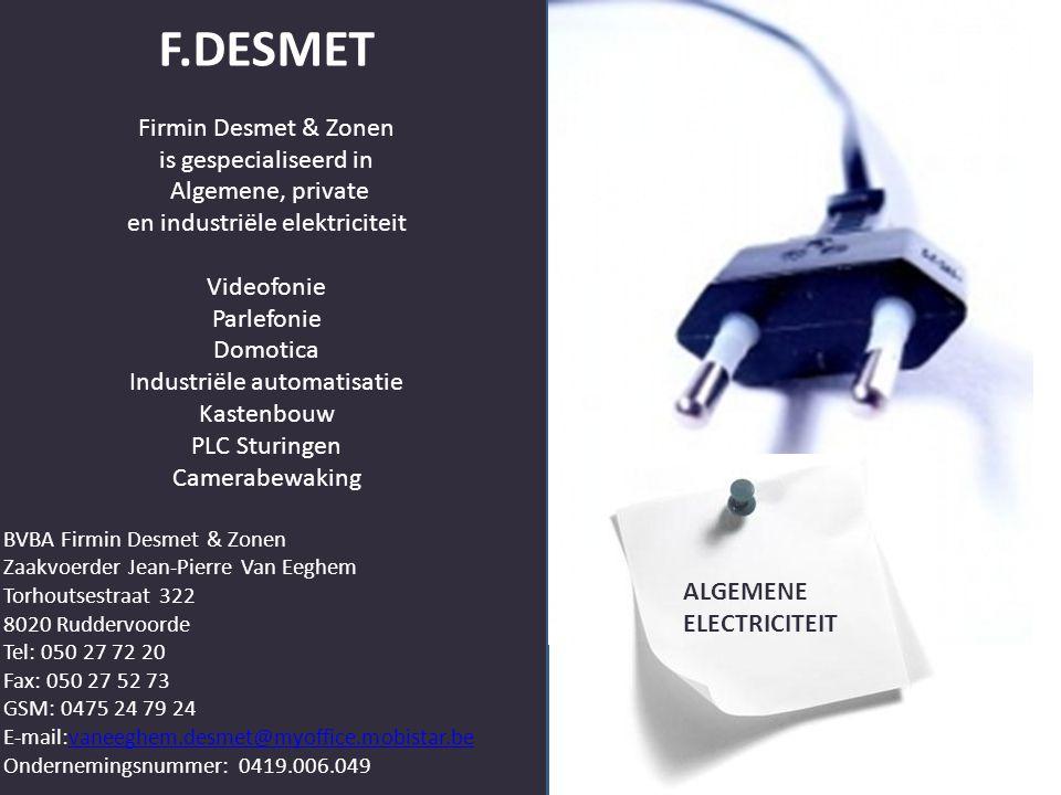 F.DESMET Firmin Desmet & Zonen is gespecialiseerd in