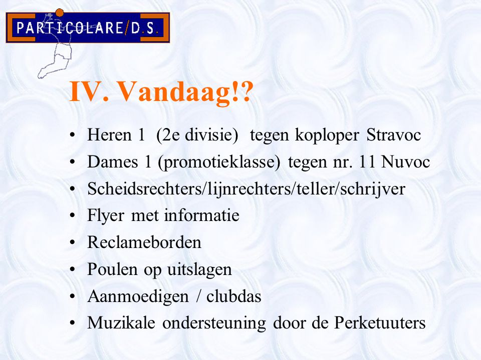 IV. Vandaag! Heren 1 (2e divisie) tegen koploper Stravoc