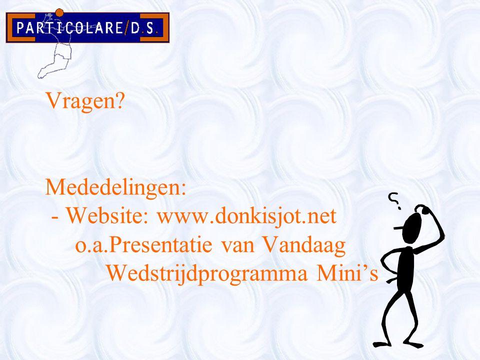 Vragen. Mededelingen: - Website: www. donkisjot. net o. a