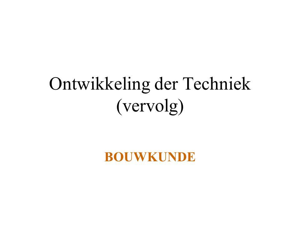 Ontwikkeling der Techniek (vervolg)