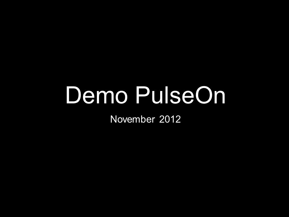 Demo PulseOn November 2012