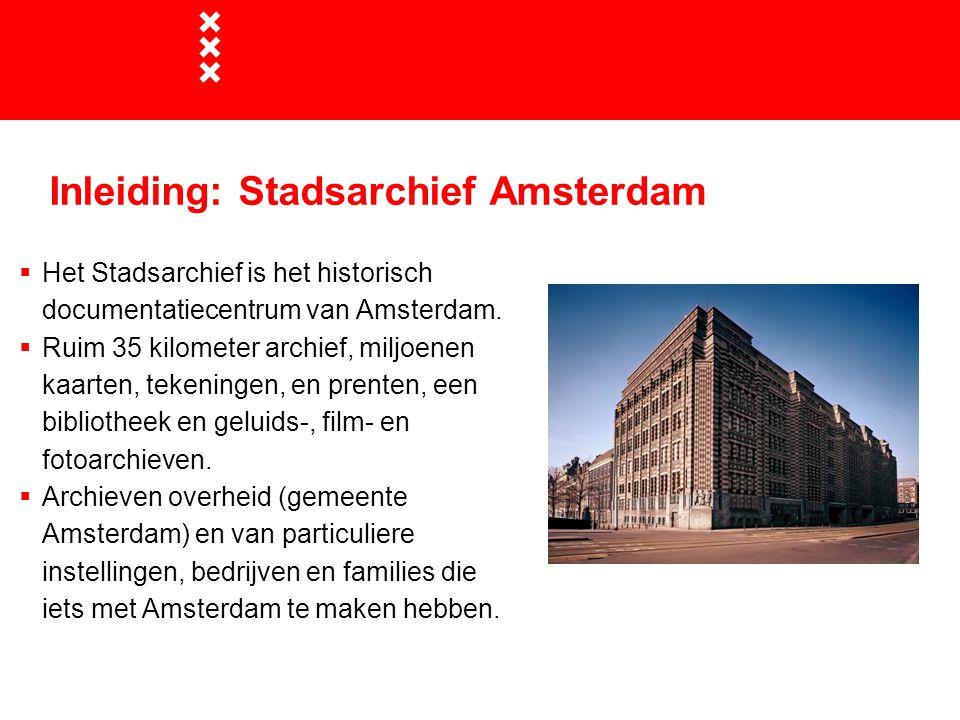 Inleiding: Stadsarchief Amsterdam
