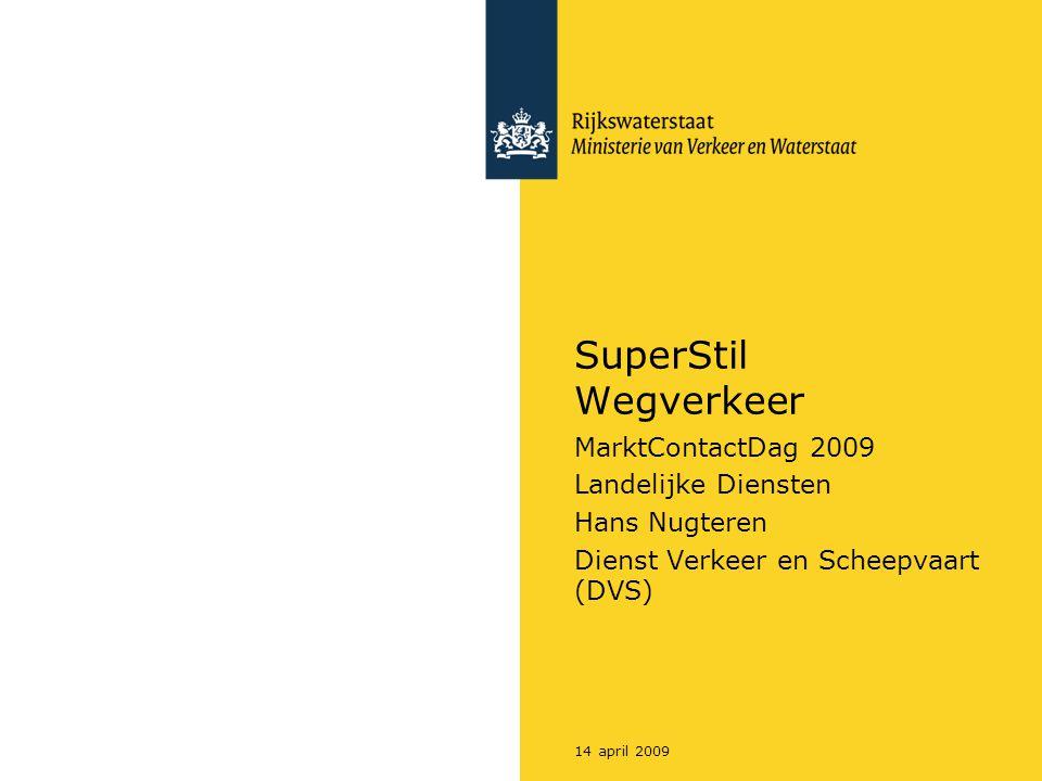 SuperStil Wegverkeer MarktContactDag 2009 Landelijke Diensten